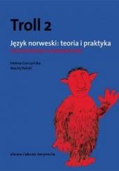 Okładka książki Troll 2. Język norweski: teoria i praktyka - poziom średnio zaawansowany Helena Garczyńska