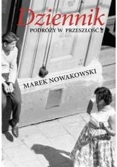 Okładka książki Dziennik podróży w przeszłość Marek Nowakowski