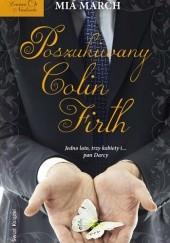 Okładka książki Poszukiwany Colin Firth Mia March