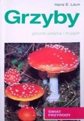 Okładka książki Grzyby. Gatunki jadalne i trujące Hans E. Laux