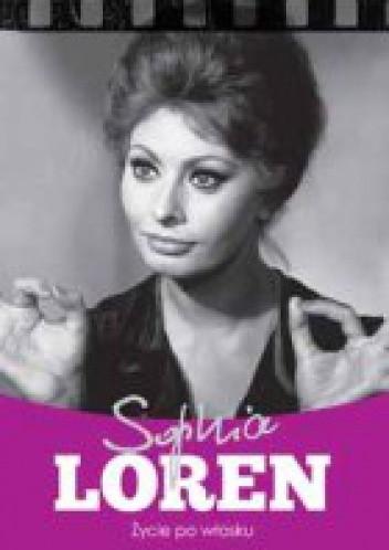 Sophia Loren życie Po Włosku Krzysztof żywczak 225124