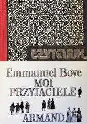 Okładka książki Moi przyjaciele. Armand Emmanuel Bove