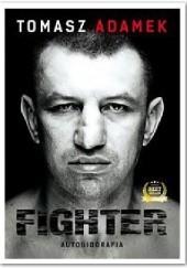 Okładka książki Fighter. Autobiografia Tomasz Adamek