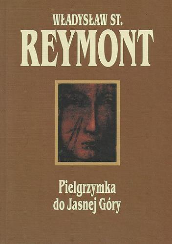 Modernistyczne Pielgrzymka do Jasnej Góry - Władysław Stanisław Reymont (225262 IW49