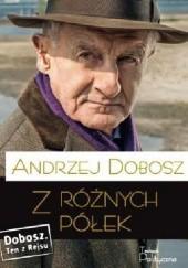 Okładka książki Z różnych półek Andrzej Dobosz
