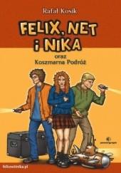 Okładka książki Felix, Net i Nika oraz Koszmarna Podróż Rafał Kosik