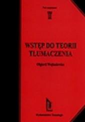 Okładka książki Wstęp do teorii tłumaczenia Olgierd Wojtasiewicz