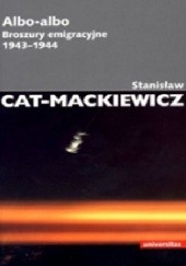 Okładka książki Albo-albo. Broszury emigracyjne 1943-1944 Stanisław Mackiewicz