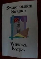 Okładka książki Szaropolskie srebro.Wiersze ksie̜ży Jan Sochoń