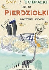 Okładka książki Sny i tobołki pana Pierdziołki praca zbiorowa,Katarzyna Cerazy
