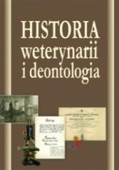 Okładka książki Historia weterynarii i deontologia Maciej Janeczek,Aleksander Chrószcz,Tomasz Ożóg,Norbert Pospieszny