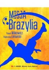 Okładka książki Misja Brazylia Radosław Leniarski,Paweł Wilkowicz