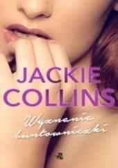 Okładka książki Wyznania buntowniczki Jackie Collins