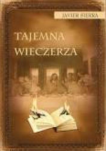 Okładka książki Tajemna wieczerza Javier Sierra