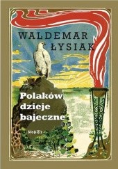 Okładka książki Polaków dzieje bajeczne Waldemar Łysiak