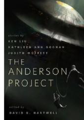 Okładka książki The Anderson Project Kathleen Ann Goonan,Ken Liu