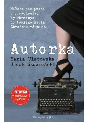 Okładka książki Autorka Jacek Skowroński,Maria Ulatowska