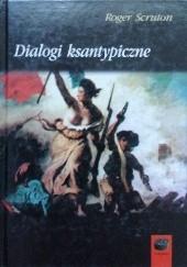 Okładka książki Dialogi ksantypiczne Roger Scruton