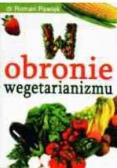 Okładka książki W obronie wegetarianizmu Roman Pawlak