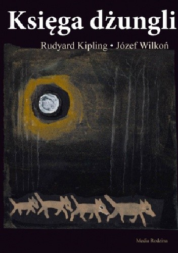 Okładka książki Księga dżungli Rudyard Kipling,Józef Wilkoń