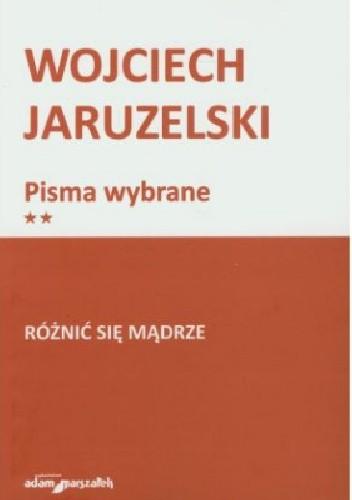Okładka książki Różnić się mądrze Wojciech Jaruzelski