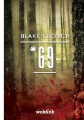 Okładka książki *69 Blake Crouch