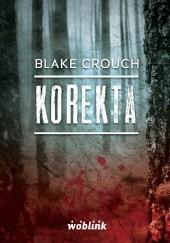 Okładka książki Korekta Blake Crouch