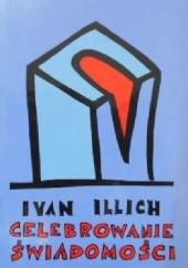 Okładka książki Celebrowanie świadomości Ivan Illich