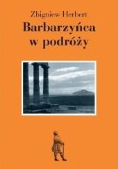 Okładka książki Barbarzyńca w podróży Zbigniew Herbert