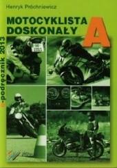 Okładka książki E-Podręcznik A - Motocyklista Doskonały Henryk Próchniewicz
