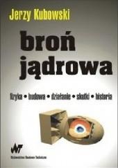Okładka książki Broń jądrowa Jerzy Kubowski
