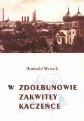 Okładka książki W Zdołbunowie zakwitły kaczeńce. 6 opowiadań o kresach Romuald Wernik
