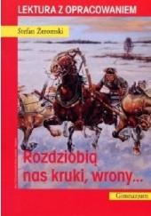 Okładka książki Rozdziobią nas kruki, wrony Stefan Żeromski