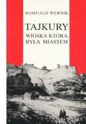 Okładka książki Tajkury - wioska która była miastem Romuald Wernik