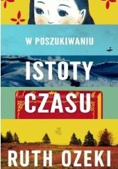 Okładka książki W poszukiwaniu istoty czasu Ruth Ozeki