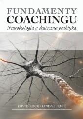 Okładka książki Fundamenty Coachingu. Neurobiologia a skuteczna praktyka. David Rock,Linda J. Page