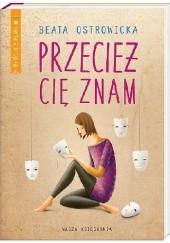 Okładka książki Przecież cię znam Beata Ostrowicka