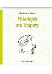 Okładka książki Mikołajek ma kłopoty Jean-Jacques Sempé,René Goscinny