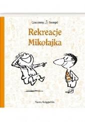 Okładka książki Rekreacje Mikołajka Jean-Jacques Sempé,René Goscinny