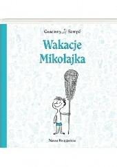 Okładka książki Wakacje Mikołajka Jean-Jacques Sempé,René Goscinny