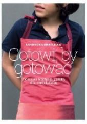 Okładka książki Gotowi, by gotować Agnieszka Kręglicka