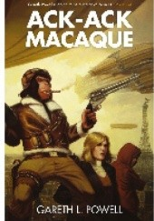 Okładka książki Ack-Ack Macaque Gareth Lyn Powell
