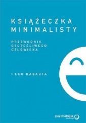 Okładka książki Książeczka minimalisty. Prosty przewodnik szczęśliwego człowieka Leo Babauta