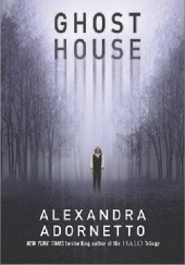 Okładka książki Ghost House Alexandra Adornetto