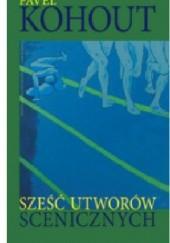 Okładka książki Sześć utworów scenicznych Pavel Kohout