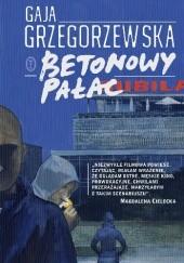 Okładka książki Betonowy pałac Gaja Grzegorzewska