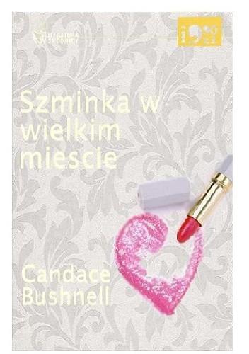 Okładka książki Szminka w wielkim mieście Candace Bushnell
