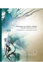 Okładka książki Rozmowy po końcu świata. Zapiski osób z doświadczeniem psychozy. Sławomir Murawiec