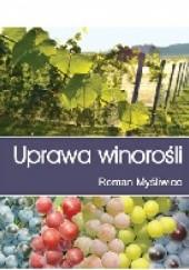 Okładka książki Uprawa winorośli Roman Myśliwiec