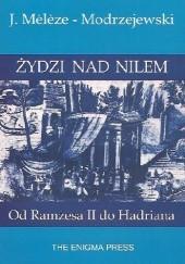 Okładka książki Żydzi nad Nilem. Od Ramzesa II do Hadriana Józef Mélèze-Modrzejewski